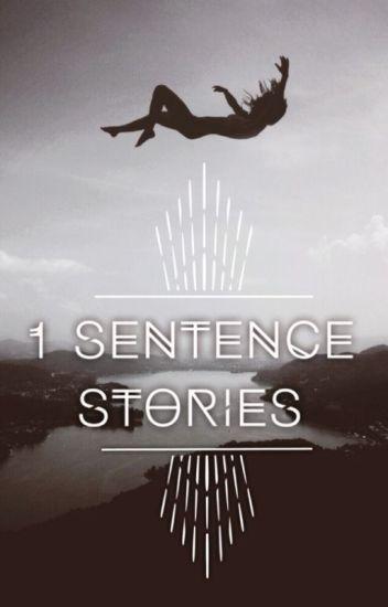 1 Sentence Stories