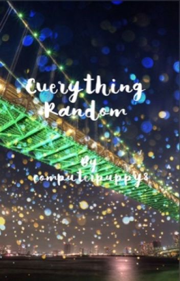 Everything Random
