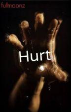 Hurt ≫ A Teen Wolf Fan Fiction [Book 1] by fullmoonz