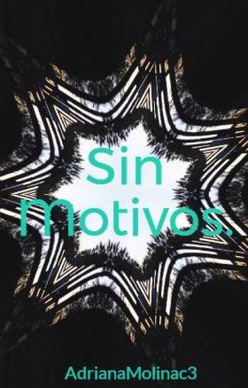Sin Motivos.