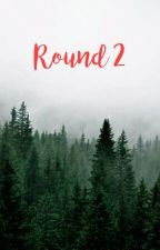 Round 2 by TheWilsonFamilia