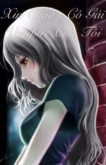 Xin chào , cô gái Vampire của tôi ( TẠM DROP )
