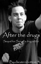 After the drugs (Sequel for Son of a drug addict) by chesterxbottom