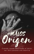 #MALOS El Origen (PRÓXIMAMENTE EN VENTA) by LuisAvila367