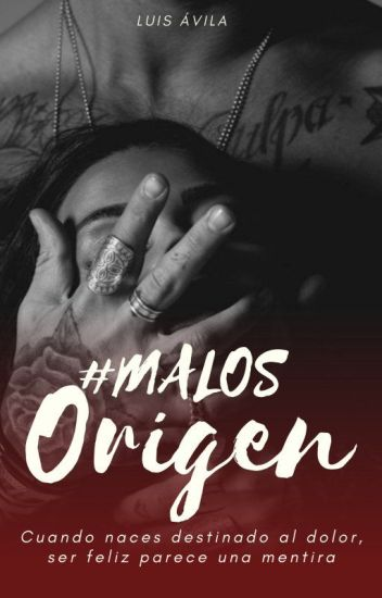 #MALOS: EL ORIGEN