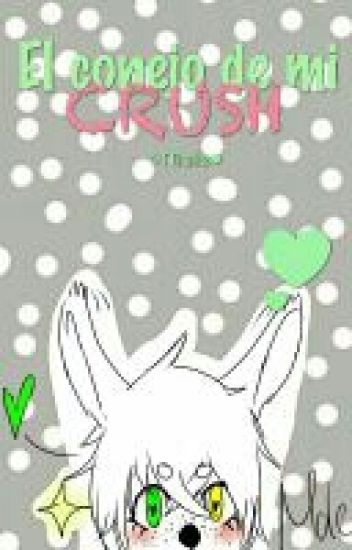 El Conejo de mi Crush. (Yaoi/Gay) -Próximamente-