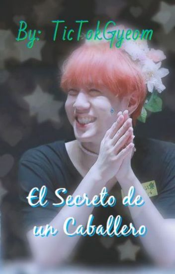 El secreto de un caballero (Yugyeom GOT7)
