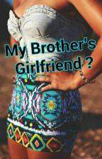 My brothers girlfriend? by CookieMonsta445