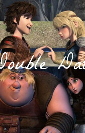 Double Date  by httydobsessed13