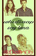 Whatssap Soy Luna (Terminada O Eso Creo ) by delfin06