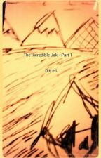 The Incredible Jaki - Part 1 - By: D.e.e.L by DeeLioPunk