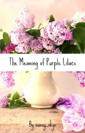 The Meaning of Purple Lilacs by sunny_skys