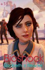 Bioshock: Elizabeth x Reader (+18) by Sky_Waffle