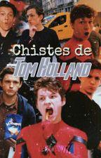 Chistes De Tom Holland  by cevanQuitt
