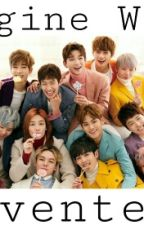 Imagine With Seventeen (Slow Update) by Hsegwa_chiyo99