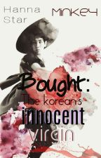 Bought: the korean's Innocent Virgin  by _HannaStar