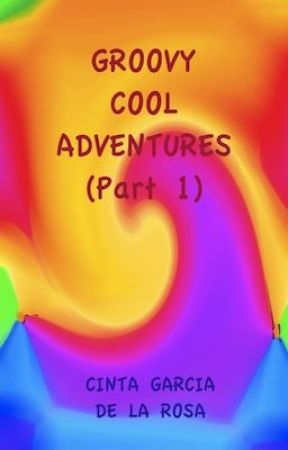 A Groovy Cool Adventure - GCA Part 1 by CintaGarcia