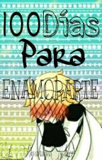 100 Días Para Enamorarte by L_HyakuyaMei