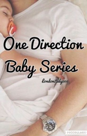 One Direction Baby Series *Slow Updates*