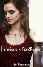 Hermione x Reader by Sheogasms