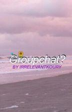 Groupchat? by irrelevantkoury
