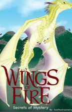 Secrets of Mystery, A Wings of Fire story by Savithedreamwing