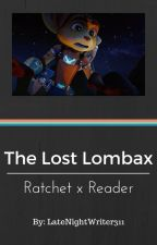 The Lost Lombax [Ratchet x Reader] by SG_DawnChaser