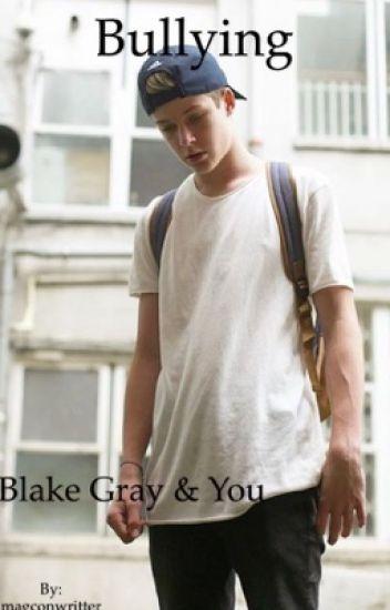 Bullying• Blake Gray & You•