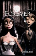 Forever (Corpse Bride) [Próximamente] by EleisonLilium