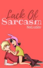 Lack Of Sarcasm ||Bob's Burgers Fanfic|| by PlushCollector