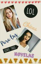 Chicas Para Tus Novelas by Dayana_GC