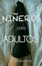 *NIÑEROS PARA ADULTOS* Morena_Lanci #PremiosRubencio by PatoPotterOMG