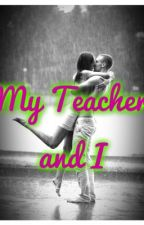 My Teacher and I by scpeaslee