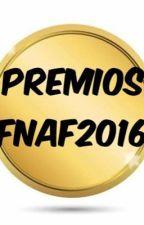 Premios FNAF2016 by PREMIOFNAF2016