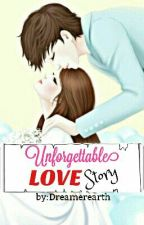 Unforgettable Love Story (ONE-SHOT) by Dreamerearth