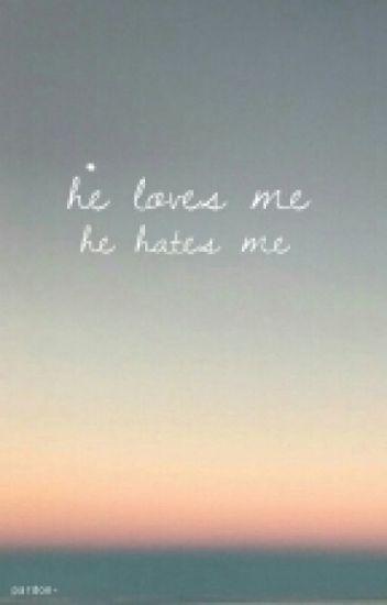 he loves me, he hates me/rjs