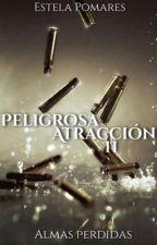 Peligrosa Atracción II (Almas Perdidas) sin editar.  by Estela2610