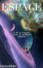 Espace, Tome 1 by 1sens6ble