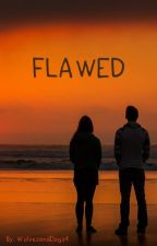 Flawed by WolvesandDogs4