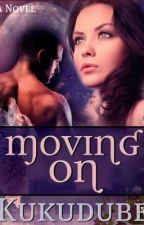 Moving On by kukudube