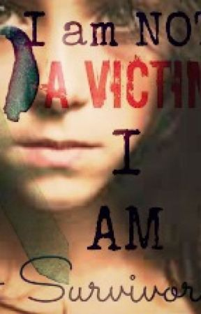 I am not a victim; I'm a survivor by lorraineloves1D