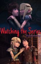 HTTYD: Watching the Series by Buffytheviking