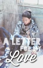 A Letter For My Love • knj by okayyteena