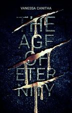 The Age Of Eternity (Coming 2017) by wanderness