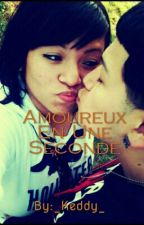 Amoureux En Une Seconde by _Keddy_