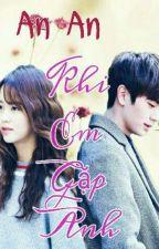 [Longfic|T]Khi Em Gặp Anh|An An|Kim So Hyun_Yook Sung Jae| by TuongviLee