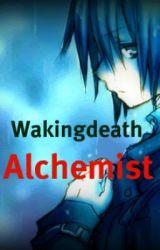 Wakingdeath Alchemist (Fullmetal Alchemist Fan Fiction) Book One by Animoohoo