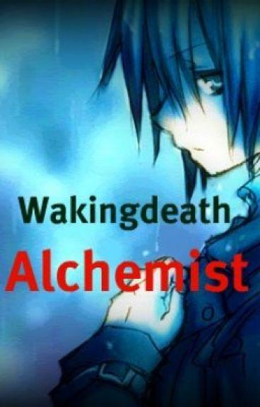 Wakingdeath Alchemist (Fullmetal Alchemist Fan Fiction) Book One