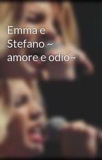 Emma e Stefano ~ amore e odio~ by amolabrown