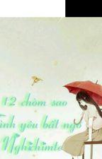 (12 chòm sao )  Tình yêu bất ngờ. by Nghichimte